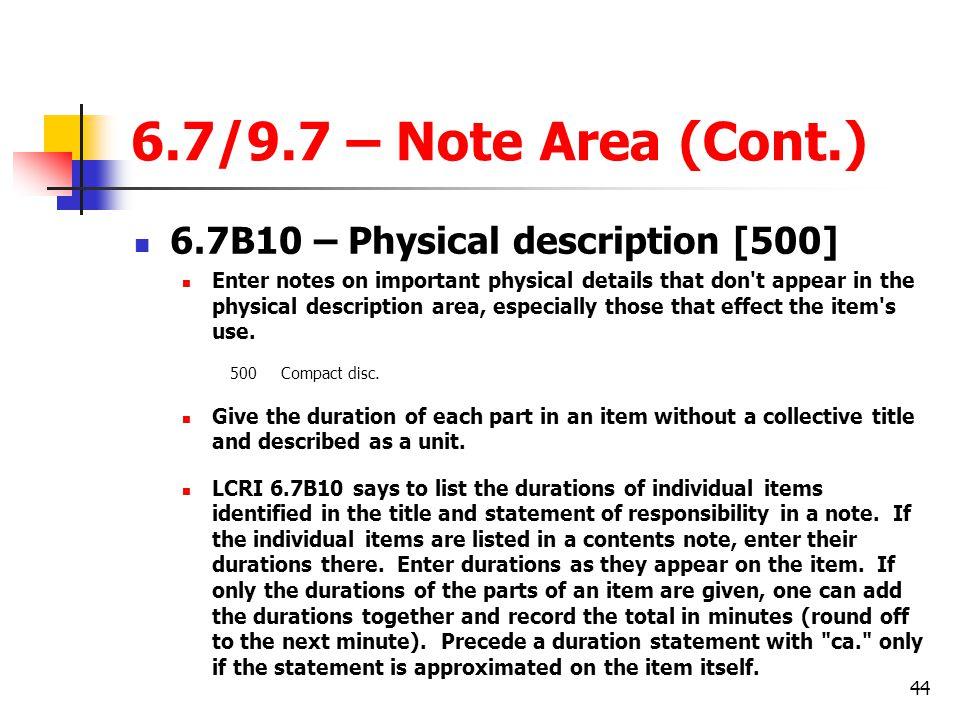 6.7/9.7 – Note Area (Cont.) 6.7B10 – Physical description [500]
